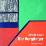 Alfredo Bauer Cover Die Vorgänger
