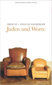 Amos Oz, Fania  Oz-Salzburger: Juden und Worte Jüdischer Verlag im  Suhrkamp Verlag 2013