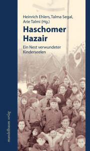 Heinrich Ehlers,  Talma Segal,  Arie Talmi (Hg.): Haschomer Hazair. Ein Nest verwundeter Kinderseelen. Mandelbaum Verlag,  240 S.,  17,80