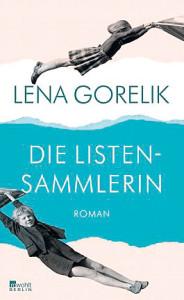 Lena Gorelik:  Die Listensammlerin. Roman.  Rowohlt Berlin Verlag 2013; 352 Seiten,   19,95 (D)/ 20,60 (A)