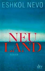Eshkol Nevo: Neuland.  Roman. Aus dem  Hebräischen von Anne  Birkenhauer. dtv 2013,  638 S.,  25,60