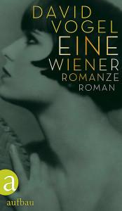 David Vogel:  Eine Wiener Romanze. Aus dem Hebräischen von Ruth Achlama. Aufbau Verlag 2013, 320 S.,  22,30 (D)/22,90 (A)