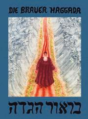 Arik Brauer: Die Brauer  Haggada  Amalthea Verlag 2014;  Prachtausgabe, signiert, mit CD,  126 S., 49.95 EUR  Handbuch 126 S., 29.95 EUR