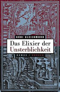 Gabi Gleichmann:  Das Elixier der  Unsterblichkeit. Aus dem Norwegischen von Kerstin Hartmann und Wolfgang Butt. Carl Hanser Verlag;  672 S.,  26,80 EUR