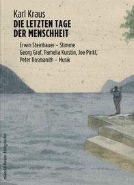 Die letzten Tage der Menschheit. Hörbuch. Gesprochen von Erwin Steinhauer. Mandelbaum Verlag, ab Mai 2014;  24,90 EUR