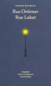Sarah Kofman:  Rue Ordener,  Rue Labat.  Autobiografisches Fragment. Aus dem Französischen  von Ursula Beitz.  Diaphanes Verlag 2014; 96 Seiten,   11,30 EUR