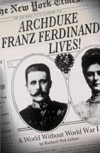 Richard Ned Lebow: Archduke Franz Ferdinand Lives! A World Without World War I. Palgrave Macmillan; 248 S., € 20,95