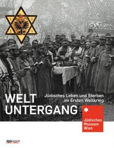 Weltuntergang. Jüdisches Leben und Sterben im Ersten Weltkrieg. styria premium 2014, 256 S.,  € 24,99