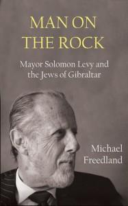Michael Freedland: Man on the Rock Vallentine Mitchell Verlag 2013, 208 Seiten