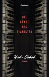 Yali Sobol:  Die Hände des Pianisten. Aus dem Hebräischen von Markus Lemke. Verlag  Antje Kunstmann;  288 S., € 19,95