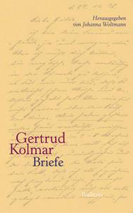 Gertrud Kolmar:  Briefe. Herausgegeben von Johanna Woltmann. Wallstein Verlag; 324 S.,  € 24,90 (D)/ 25,60 (A)