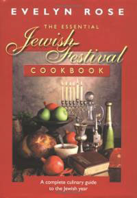 Evelyn Rose:  The Essential  Jewish Festival Cookbook.  A complete culinary guide to the Jewish year. Robson Books, 191 S., € 77,52