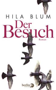 Hila Blum:  Der Besuch. Aus dem Hebräischen  von Mirjam Pressler. Berlin Verlag 2014, 416 S., € 23,70