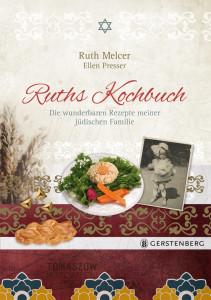 Ruth Melcer.  Ellen Presser: Ruths Kochbuch.  Die wunderbaren  Rezepte meiner  jüdischen Familie. Gerstenberg Verlag;  160 S., € 20,60