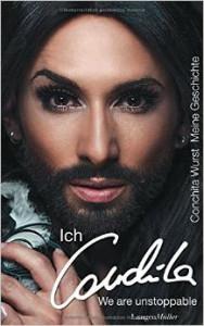 Conchita Wurst: Ich, Conchita. Meine Geschichte. We are unstoppable. LangenMüller 2015, 192 S., € 20,60 (A)/20 (D)