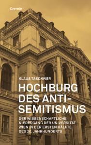 Klaus Taschwer: Hochburg des Antisemitismus. Der Niedergang der Universität Wien im 20. Jahrhundert. Czernin Verlag 2015, 312 S., € 24,90