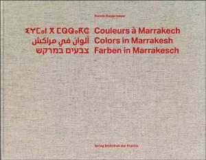 Ronnie Niedermeyer:  Farben in Marrakesch.  Bibliothek der Provinz 2015, 338 S., € 49,90