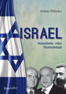 Anton Pelinka:  Israel.  Ausnahme- oder Normalstaat. Braumüller 2015,  240 S.,  21,90 EUR
