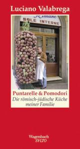 Luciano Valabrega:  Puntarelle & Pomodori.  Die römisch-jüdische Küche meiner Familie. Aus dem  Italienischen von Marianne Schneider. Wagenbach Verlag 2015, 144 S.  inkl. zahlreichen Abb., € 16,40 (A)/15,90 (D)