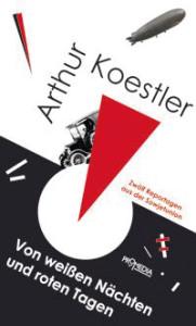 Arthur Koestler: Von weißen Nächten und roten Tagen. Promedia Verlag 2013, 176 S.,  17,90 EUR