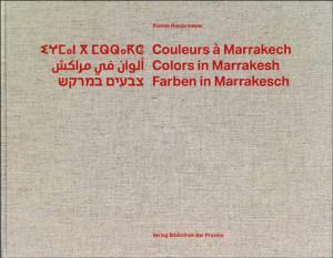 Ronnie Niedermeyer:  Farben in Marrakesch. Mit einem Vorwort von André Heller,  Bibliothek der Provinz,  304 S., € 49,90