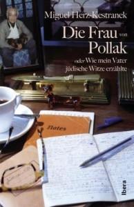 Miguel Herz-Kestranek:  Die Frau von Pollak oder Wie mein Vater jüdische Witze erzählte. Ibera Verlag,  368 S., € 24,90