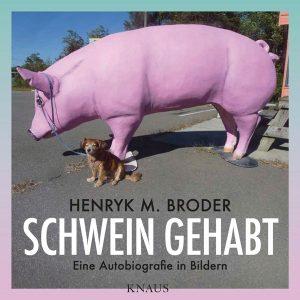 Henryk M. Broder: Schwein gehabt. Eine Autobiografie in Bildern, hg. v. Tim Maxeiner. Knaus Verlag, 256 S., € 25,70