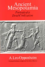 A. Leo Oppenheim: Ancient Mesopotamia: Portrait of a Dead Civilization. Revised Edition completed by Erica Reiner. University of Chicago Press, 445 S.
